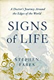 Signs of Life: A Doctor's Journey Around the Edges of the World