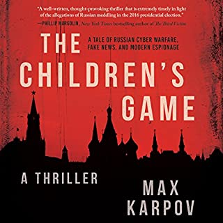 The Children's Game     A Thriller              By:                                                                                                                                 Max Karpov                               Narrated by:                                                                                                                                 Todd McLaren                      Length: 13 hrs and 40 mins     1 rating     Overall 4.0
