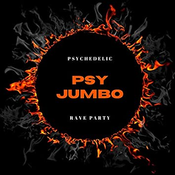 Psy Jumbo - Psychedelic Rave Party