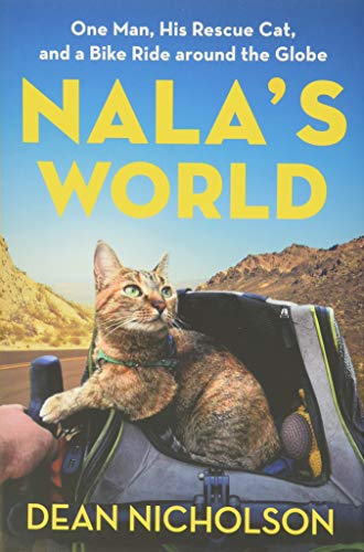 Compare Textbook Prices for Nala's World: One Man, His Rescue Cat, and a Bike Ride around the Globe Illustrated Edition ISBN 9781538718780 by Nicholson, Dean,Jenkins, Garry