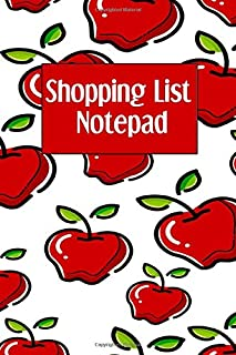 Shopping List Notepad: Weekly Grocery Planner Notebook - Favorite Healthy Recipe Ingredients Journal For Adults and Kids - Tasty Apples Cover (Family Secret Recipe Tracker)
