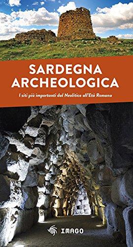Sardegna archeologica. I siti più importanti dal Neolitico all'Età Romana