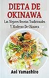 Dieta de Okinawa : Las mejores recetas tradicionales y modernas de Okinawa
