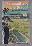 The Jesuit and the Dragon: The Life of Father William Mackey in the Himalayan Kingdom of Bhutan