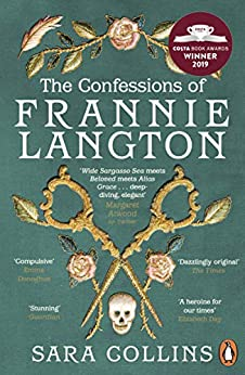 The Confessions of Frannie Langton: The Costa Book Awards First Novel Winner 2019 by [Sara Collins]