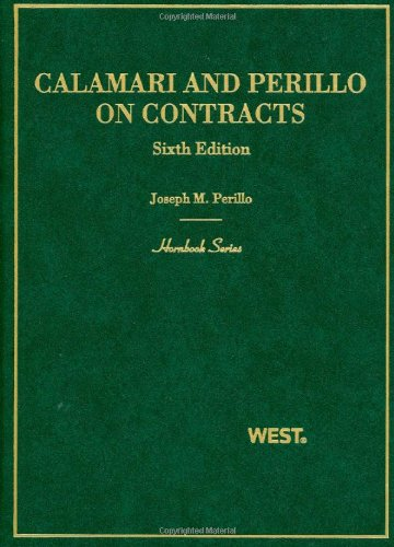Calamari and Perillo's Contracts, 6th (Hornbook Series)...