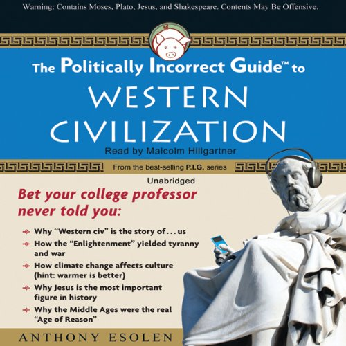 The Politically Incorrect Guide to Western Civilization audiobook cover art