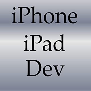 Absolute Beginner's Guide to iPhone, iPad Development