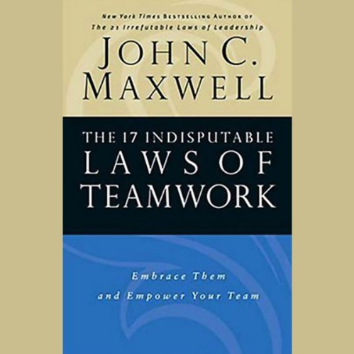 The 17 Indisputable Laws of Teamwork                   By:                                                                                                                                 John C. Maxwell                               Narrated by:                                                                                                                                 John C. Maxwell                      Length: 2 hrs and 55 mins     401 ratings     Overall 4.6