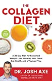 The Collagen Diet: A 28-Day Plan for Sustained Weight Loss, Glowing Skin, Great...