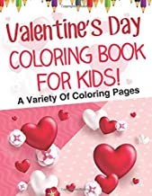 Valentine's Day Coloring Book For Kids! A Variety Of Coloring Pages