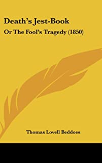 Death's Jest-Book: Or The Fool's Tragedy (1850)