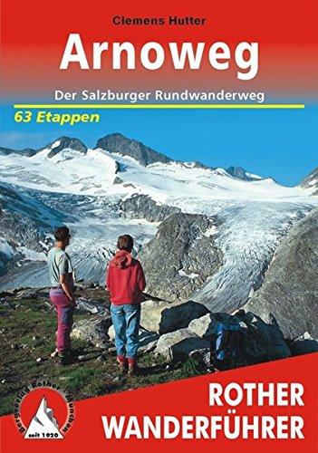 Arnoweg: Der Salzburger Rundwanderweg