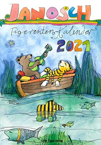Janosch Tigerentenkalender 2021: mit Dezemberblatt als Adventskalender