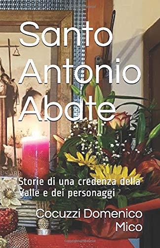 Santo Antonio Abate: Storie di una credenza della Valle e dei personaggi