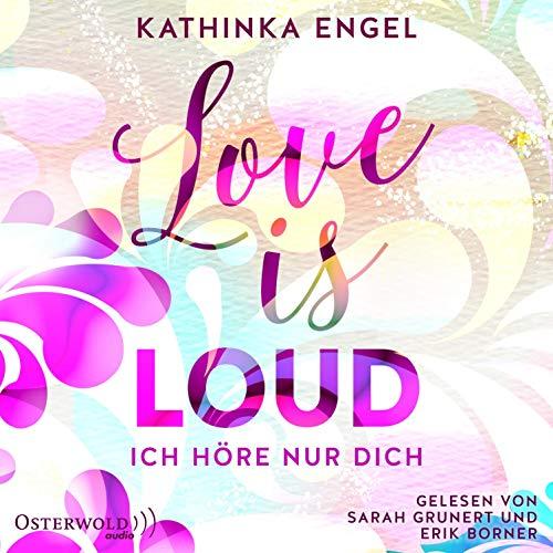Love is loud. Ich höre nur dich Titelbild