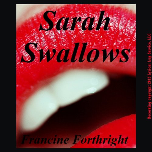 Sarah Swallows     A Forced Deepthroat Gangbang Short              By:                                                                                                                                 Francine Forthright                               Narrated by:                                                                                                                                 Nichelle Gregory                      Length: 22 mins     1 rating     Overall 3.0