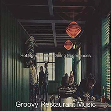 Hot Bgm for Fine Dining Experiences