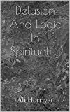 Delusion And Logic In Spirituality (English Edition)