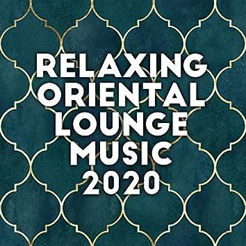 Relaxing Oriental Lounge Music 2020