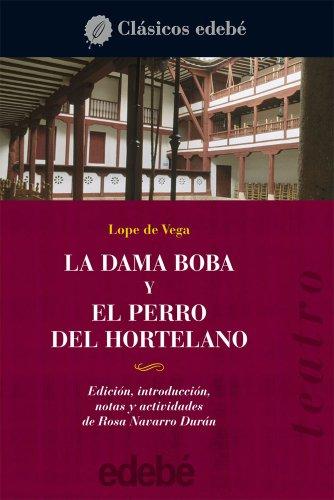 Teatro de Lope de Vega: LA DAMA BOBA y EL PERRO DEL HORTELANO (Clásicos universales y juveniles)