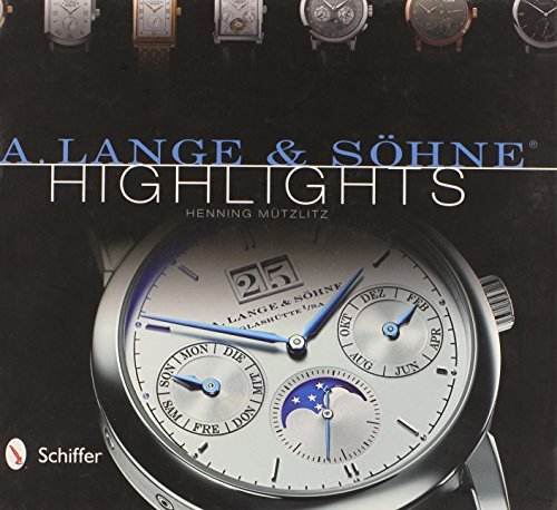 A. Lange & Sohne Highlights by Henning Mu??tzlitz (2013-09-28)