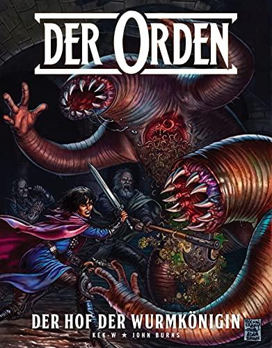 Der Orden, Band 2 - Der Hof der Wurmkönigin: Bd. 2: Der Hof der Wurmkönigin (German Edition)