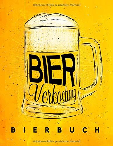 Bierbuch: Tagebuch zur Bierverkostung und Bewertungs-Journal zur Bier Degustation: Persönliches Logbuch für Bier, ein süffiges Geschenk für ... Biere, Craft Beer, Weißbier, Pils, Alt usw.