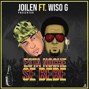 Esta Noche Se Bebe (feat. Wiso G)