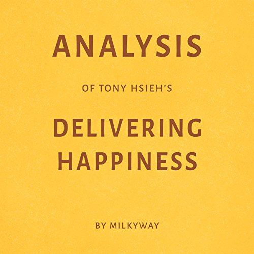 Analysis of Tony Hsieh's Delivering Happiness - by Milkyway audiobook cover art
