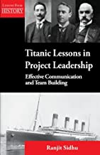 Titanic Lessons in Project Leadership