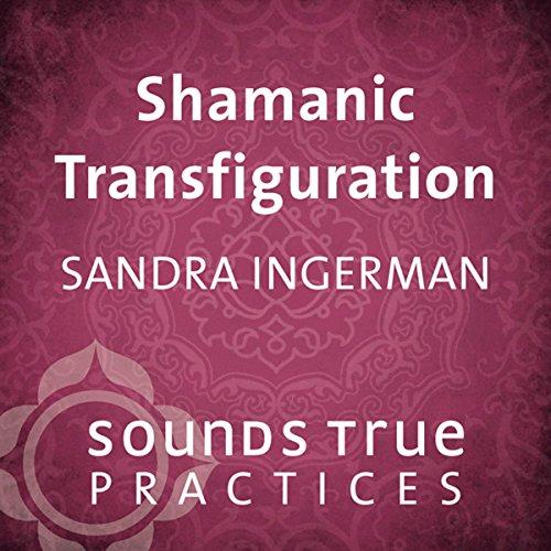 Shamanic Transfiguration audiobook cover art