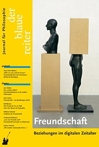 Der Blaue Reiter. Journal für Philosophie / Freundschaft: Beziehungen im digitalen Zeitalter