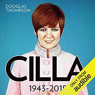 Cilla: 1943-2015                   By:                                                                                                                                 Douglas Thompson                               Narrated by:                                                                                                                                 Liane-Rose Bunce                      Length: 10 hrs and 49 mins     4 ratings     Overall 3.5