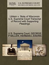 Uihlein v. State of Wisconsin U.S. Supreme Court Transcript of Record with Supporting Pleadings