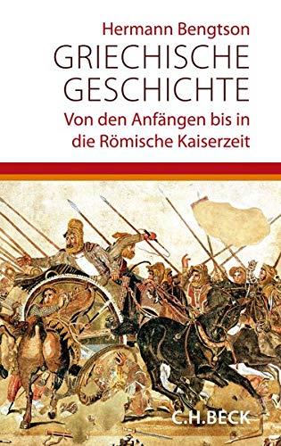 Griechische Geschichte: Von den Anfängen bis in die römische Kaiserzeit: Von den Anfngen bis in die rmische Kaiserzeit