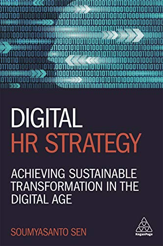 Compare Textbook Prices for Digital HR Strategy: Achieving Sustainable Transformation in the Digital Age 1 Edition ISBN 9781789661224 by Sen, Soumyasanto