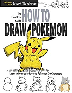 How to Draw Pokemon: Learn to Draw Your Favorite Pokemon Go Characters!: Learn to Draw Your Favourite Pokemon!