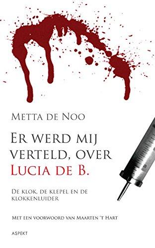 Er werd mij verteld, over Lucia de B.: de klok, de klepel en de klokkenluider