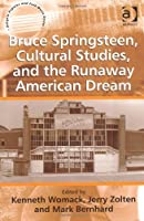 Bruce Springsteen, Cultural Studies, and the Runaway American Dream (Ashgate Popular and Folk Music Series) by Jerry Zolten(2012-03-28)