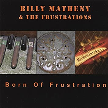 Born Of Frustration