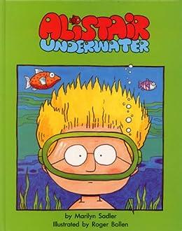 Alistair Underwater (The Adventures of Alistair) by [Marilyn Sadler, Roger Bollen]