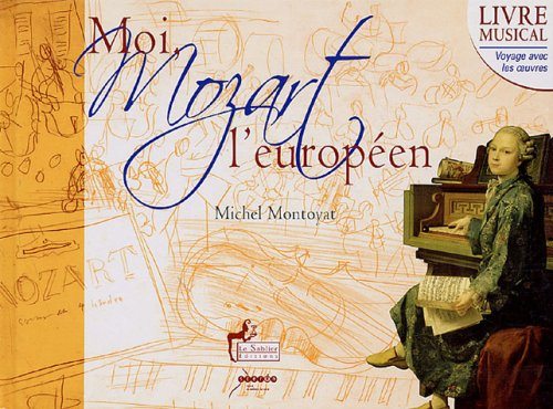 Moi, Mozart l'européen (1CD audio)