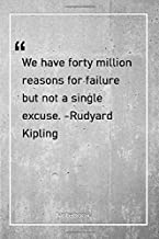 We have forty million reasons for failure, but not a single excuse. -Rudyard Kipling: Notebook with Unique Golden Marble Touch| experience | Journal & Notebook | 120 Pages  6'x9'