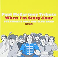 Tsugei Nobutaka (Sgt.Tsugei'S Only One Club Band) - Paul McCartney Tribute When I'm Sixty Four [Japan CD] XQFP-1026 by Tsugei Nobutaka (Sgt.Tsugei'S Only One Club Band) (2013-11-06)