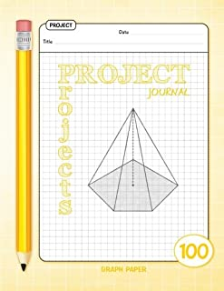 Project Journal - Graph Paper - 100 Projects: (Yellow) 8.5x11 inches - 100 Blank templates to plan your projects