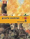Gizarte zientziak. Lehen Hezkuntza 6. Bizigarri - 9788498553628