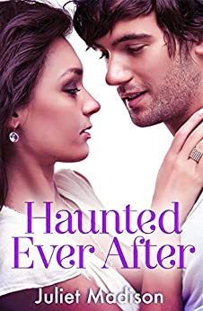 Haunted Ever After by [Juliet Madison]