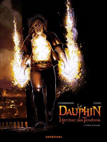 Le Dauphin, héritier des ténèbres - Tome 01 : L'Enfant du Temple