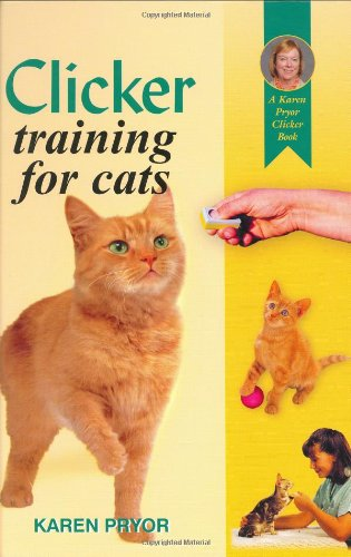 Clicker Training Your Cat (A Karen Pryor clicker book)